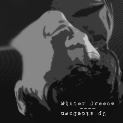 Mister Greene Album Art - Up Sidedown