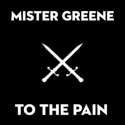 Mister Greene Album Art - To The Pain